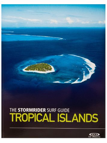 New Stormrider Guide Stormrider Surf Guide Tropical Islands
