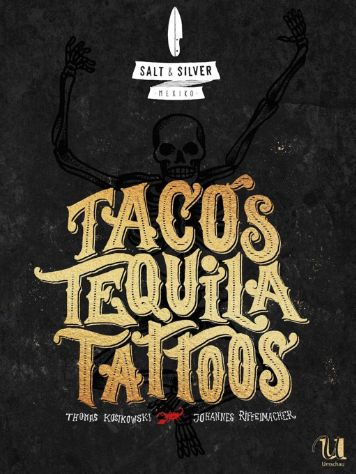 Salt & Silver TACOS TEQUILA TATTOOS